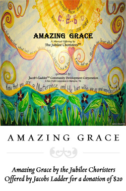 AMAZING GRACE: by the Jubilee Choristers, offered by Jacobs Ladder for a donation of $20